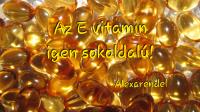 Alexarendel/ Az E-vitamin bájai