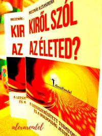 Kiről szól az életed?/ alexarendel.hu