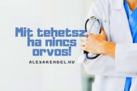 Mit tehetsz, ha nincs orvos!/alexarendel.hu