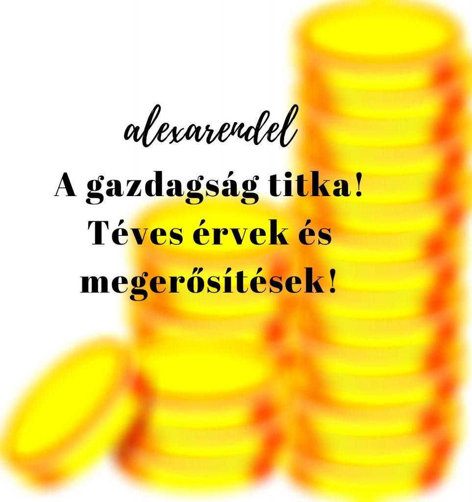 A gazdagság titka/ alexarendel.hu