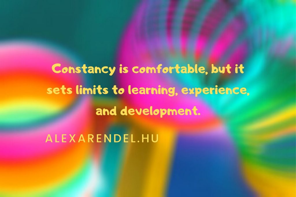 Avoid being too comfortable