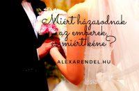 Miért házasodnak az emberek, és miért kéne_/ alexarendel.hu