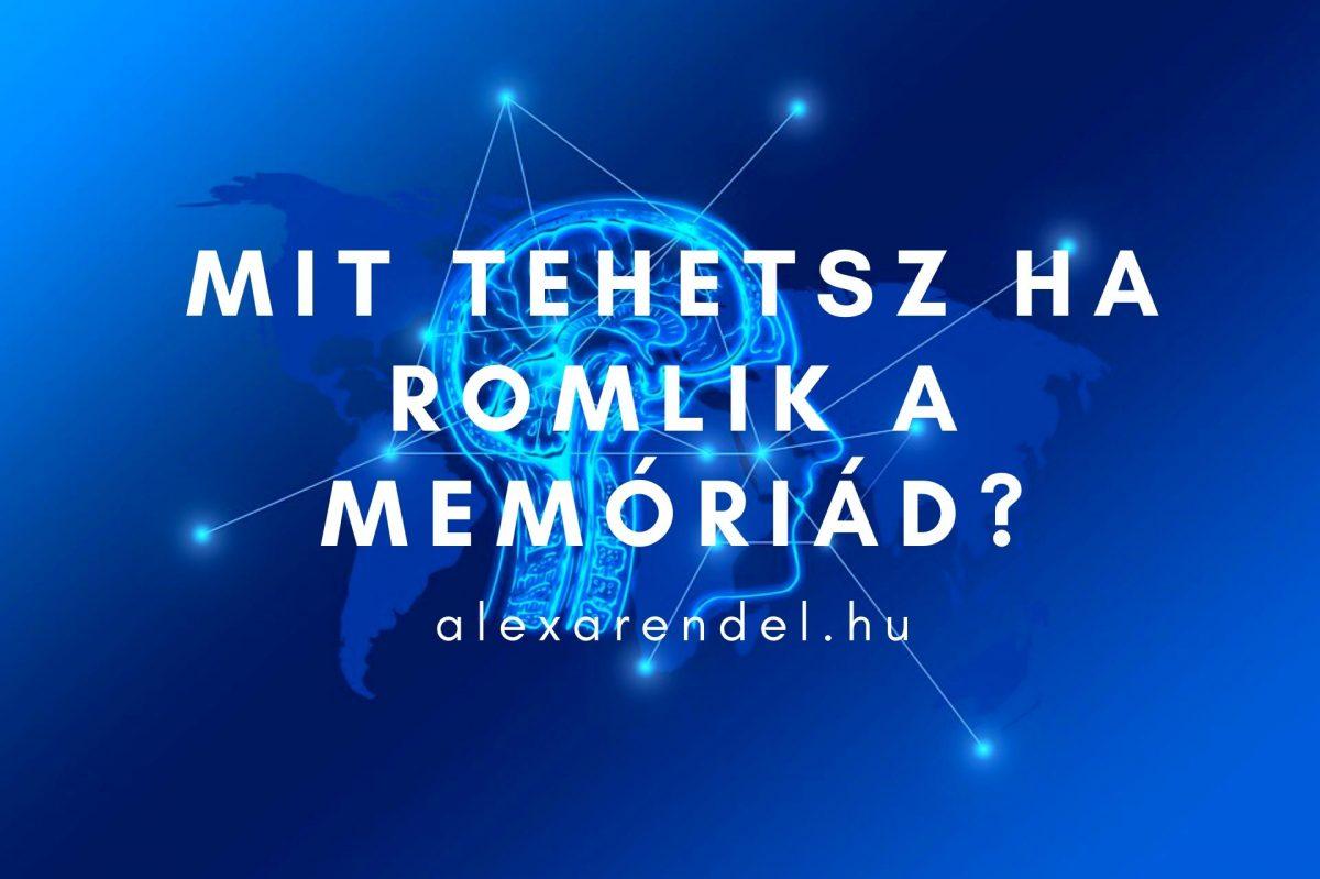 Mit tehetsz ha romlik a memóriád_alexarendel.hu