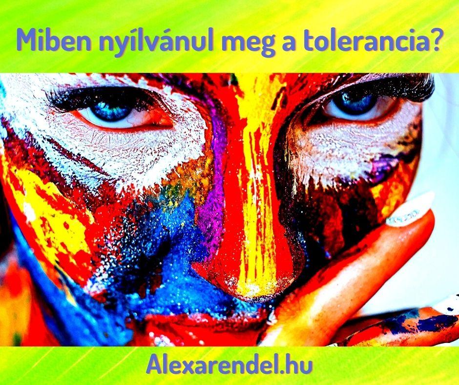 Miben nyílvánul meg a tolerancia_alexarendel.hu