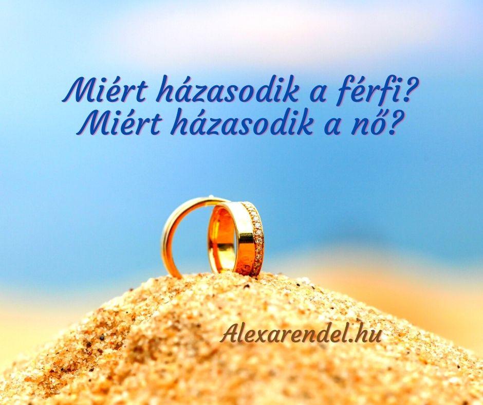 Miért házasodik a férfi_ Miért házasodik a nő_alexarendel