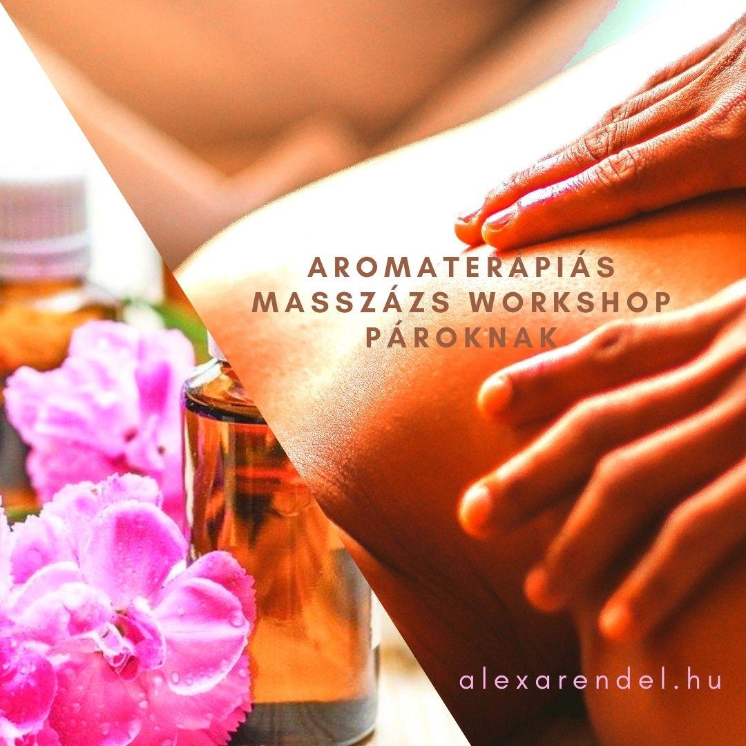 Aromaterápiás masszázs workshop pároknak_alexarendel.hu
