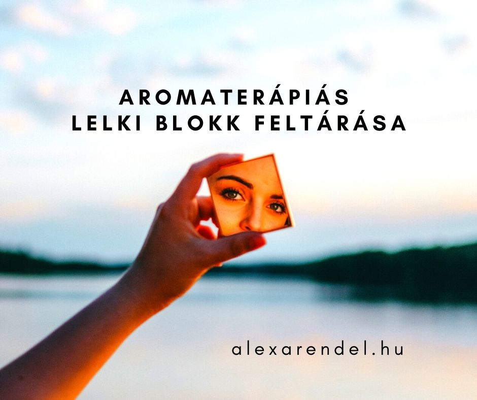 Aromaterápiás lelki blokk feltárása_alexarendel