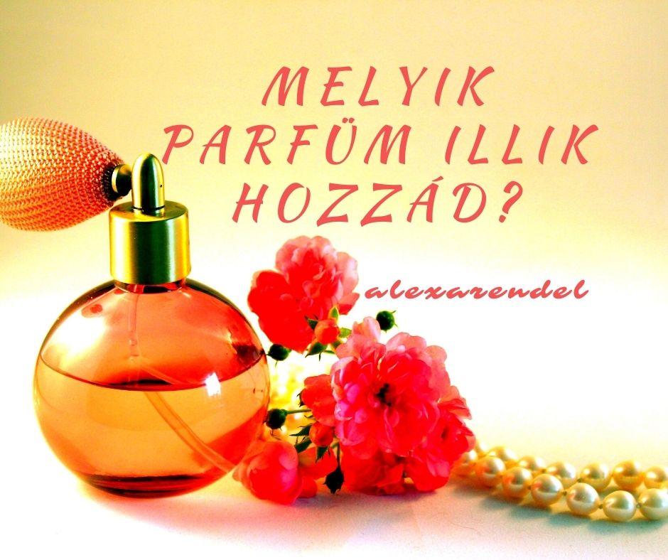 Melyik parfüm illik hozzád_alexarendel