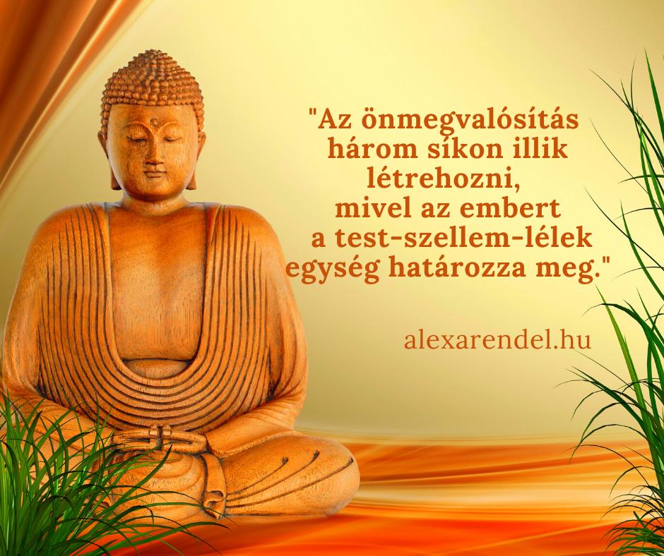 Az önmegvalósítás három síkon illik létrehozni, mivel az embert a test-szellem-lélek egység határozza meg._alexarendel